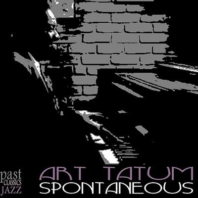 Spontaneous - Art Tatum