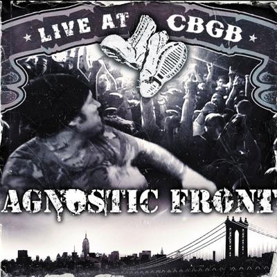 Live At CBGB - Agnostic Front