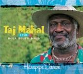 Taj Mahal & The Hula Blues Band - My Creole Belle