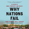 Daron Acemoglu & James Robinson - Why Nations Fail: The Origins of Power, Prosperity, And Poverty (Unabridged) artwork