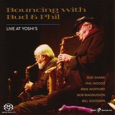 Bouncing With Bud and Phil: Live At Yoshi's - Phil Woods