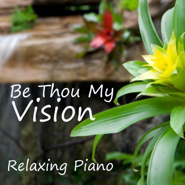 Be Thou My Vision - Relaxing Piano Music - Piano Songs