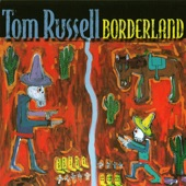 Tom Russell - When Sinatra Played Juarez