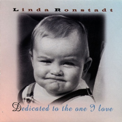 Dedicated to the One I Love - Linda Ronstadt