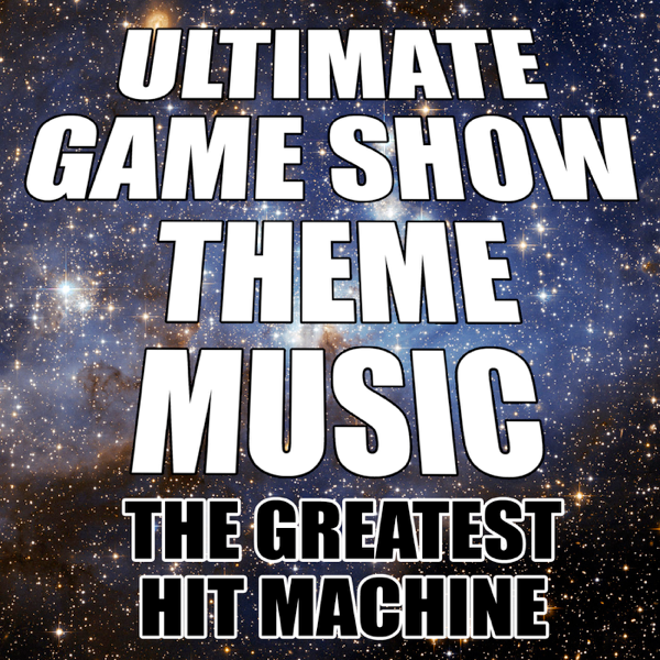 ‎Ultimate Game Show Theme Music by The Greatest Hit Machine