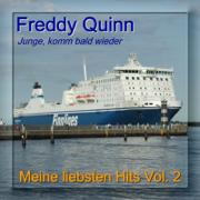 Meine liebsten Hits - My Most Favourite Songs, Vol. 2: Junge komm bald wieder (Neuaufnahme) - Freddy Quinn - Freddy Quinn