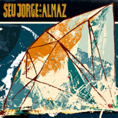 Seu Jorge And Almaz-Seu Jorge and Almaz