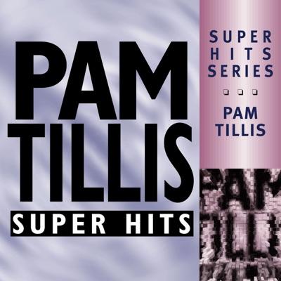 Super Hits -Pam Tillis - Pam Tillis