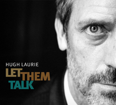 Let Them Talk - Hugh Laurie song