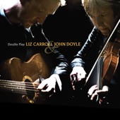 Liz Carroll & John Doyle - The Chandelier / Anne Lacey's