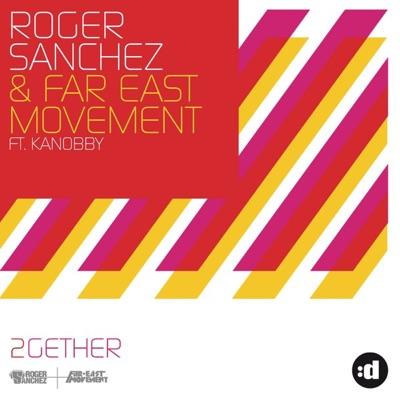 2Gether - Roger Sanchez