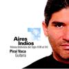 Piraí Vaca - Aires Indios Grafik