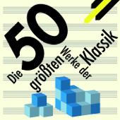 Best of Classical - Die 50 größten Werke der Klassik
