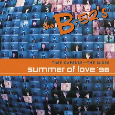 Time Capsule: The Mixes - Summer of Love '98 - EP - The B-52's