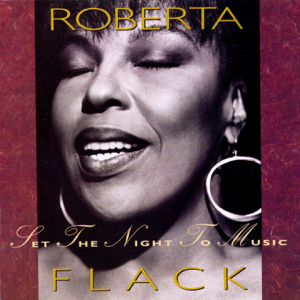 Roberta Flack - Set the Night to Music (With Maxi Priest)