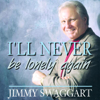 I'll Never Be Lonely Again - Jimmy Swaggart