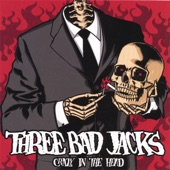 Three Bad Jacks - Crazy In The Head