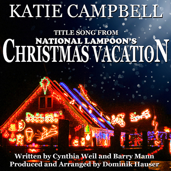 Christmas Vacation Soundtrack.Christmas Vacation From National Lampoon S Christmas Vacation By Cynthia Weil And Barry Mann Single By Katie Campbell Dominik Hauser