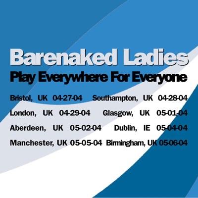 Play Everywhere for Everyone (London, UK 04.29.04) - Barenaked Ladies