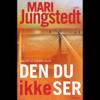 Den Du Ikke Ser [This You Do Not See] (Unabridged) - Mari Jungstedt