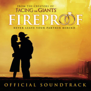 Fireproof (Original Motion Picture Soundtrack) - Various Artists