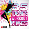 35 Top Hits - Workout Mixes (Unmixed Workout Music Ideal for Gym, Jogging, Running, Cycling, Cardio and Fitness) - Power Music Workout