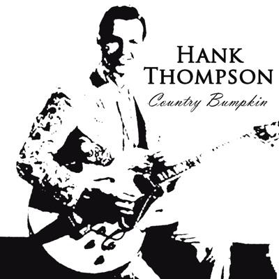 Country Bumpkin - Hank Thompson