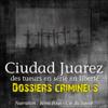 John Mac - Ciudad Juarez, terrain de jeu pour tueurs en sГ©rie: Dossiers criminels illustration