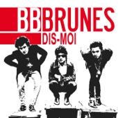 Dis-Moi BB Brunes