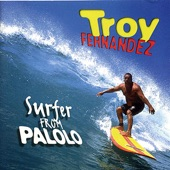 Troy Fernandez - Born In Hawaii