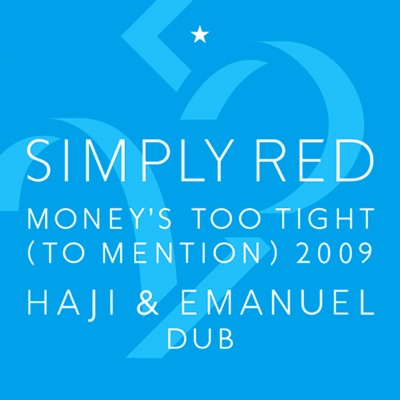 Money's Too Tight (To Mention) '09 (Haji & Emanuel Dub) - Simply Red