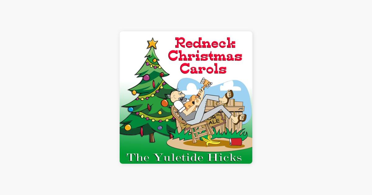 Redneck Christmas.Redneck Christmas Carols By The Yuletide Hicks