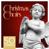 Christmas Choirs - 50 Carols