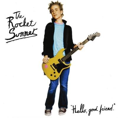 Hello, Good Friend - The Rocket Summer