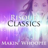 Makin Whoopee! : Risque Classics