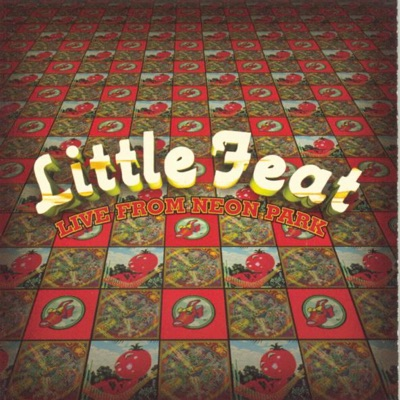 Little Feat: Live from Neon Park - Little Feat