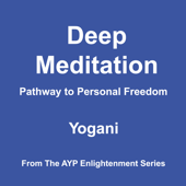 Deep Meditation - Pathway to Personal Freedom - AudioBook