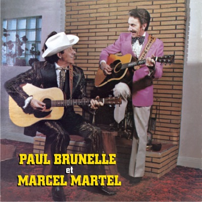 Paul Brunelle et Marcel Martel - Paul Brunelle