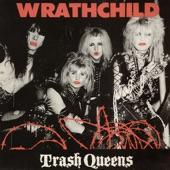 Wrathchild - Trash Queen