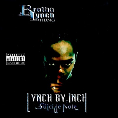 Lynch By Inch: Suicide Note - Brotha Lynch Hung