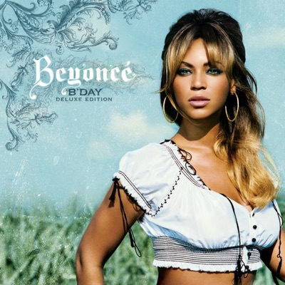 B'Day (Deluxe Edition) - Beyoncé