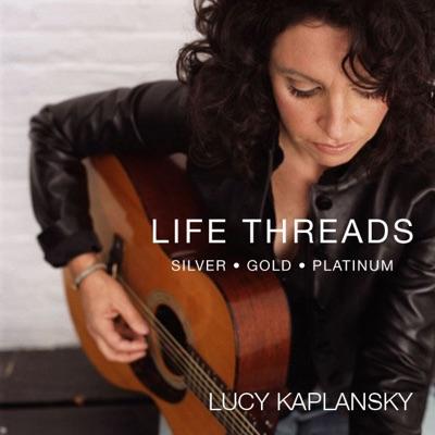 Life Threads - Lucy Kaplansky