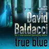 True Blue (Unabridged) - David Baldacci