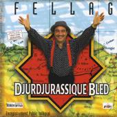 Djurdjurassique Bled, Fellag, Enregistrement Public Intégral