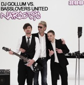 DJ Gollum vs Basslovers United - Narcotic (2011)