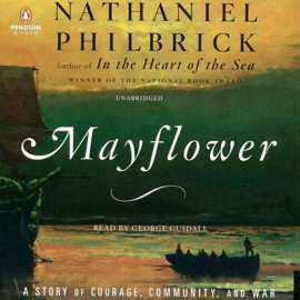 Mayflower: A Story of Courage, Community, and War (Unabridged) audiobook