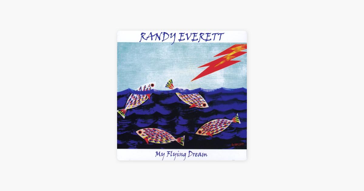 My Flying Dream By Randy Everett On Apple Music