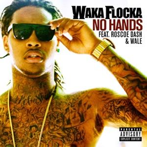 No Hands (feat. Roscoe Dash & Wale) - Single