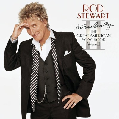 As Time Goes By - The Great American Songbook, Vol. II - Rod Stewart
