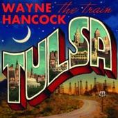 Wayne Hancock - Goin' To Texas When I'm Through